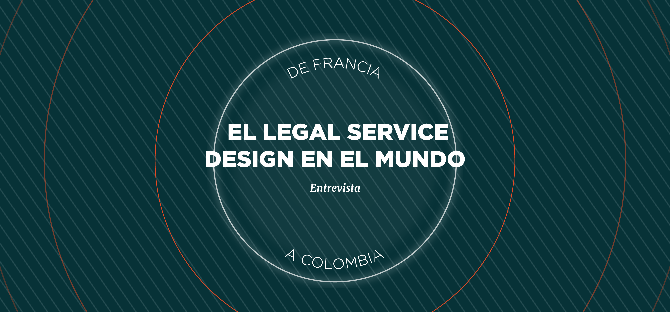 De Francia a Colombia: el Legal Service Design en el mundo