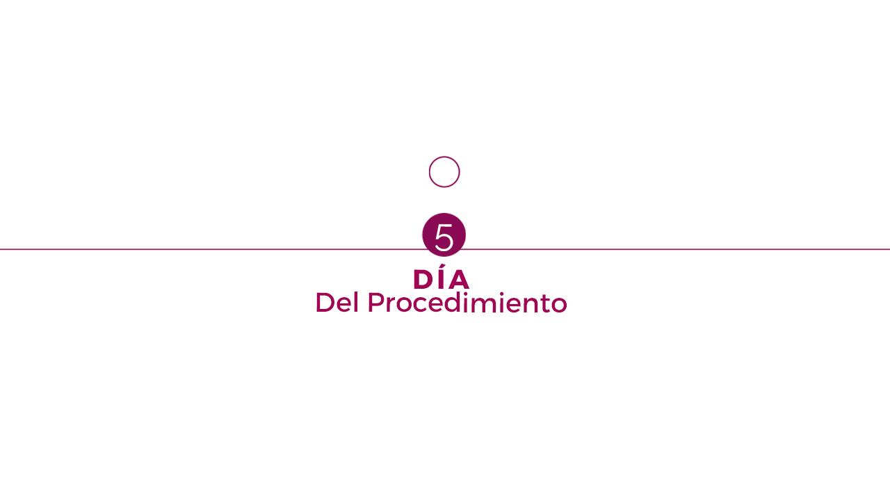 5. Día del procedimiento